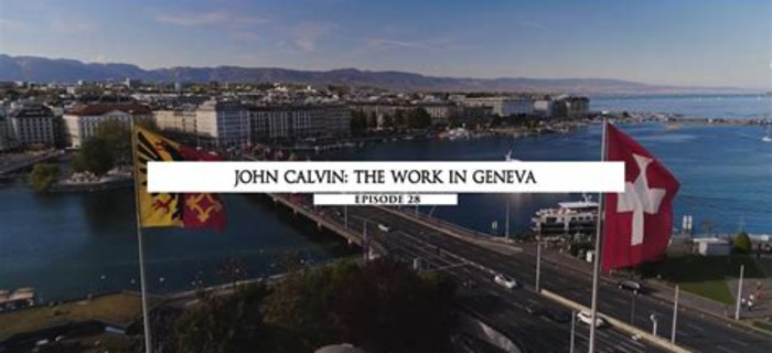 John Calvin: The Work in Geneva