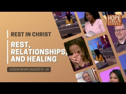 Rest, Relationships, and Healing