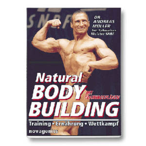 Natural Bodybuilding / Dr. Andreas Müller