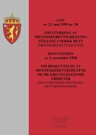 Lov om styrking av menneskerettighetenes stilling i norsk rett (menneskerettloven) av 21. mai 1999 nr. 30 ; Konvesjon om beskyttelse av menneskerettighetene og de grunnleggende friheter (den europeiske menneskerettighetskonvesjon) av 4. november 1950