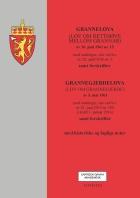 Grannelova ; Grannegjerdelova : (lov om grannegjerde) av 5. mai 1961 : med endringer, sist ved lov av 21. juni 2013 nr. 100 (i kraft 1. januar 2016) : samt forskrifter : med historiske og faglige noter