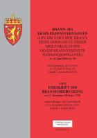 Brann- og eksplosjonsvernloven ; Forskrift om brannforebygging av  17. desember 2015 nr. 1710 : med endringer, sist ved forskrift av 6. desember 2019 nr. 1658 (i kraft 1. januar 2020)