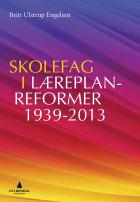 Skolefag i læreplanreformer 1939-2013
