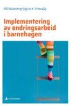 Implementering av endringsarbeid i barnehagen