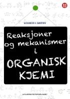 Reaksjoner og mekanismer i organisk kjemi