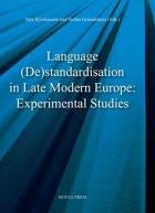 Language (de)standardisation in late modern europe