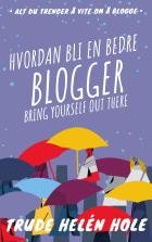 Hvordan bli en bedre blogger