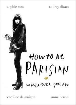 How to be Parisian