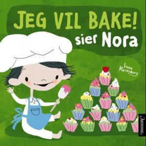 Jeg vil bake! sier Nora