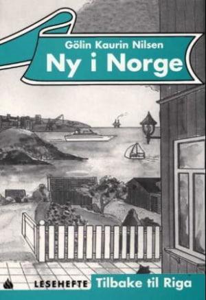 Ny i Norge, Lesehefte 6 - Tilbake til Riga