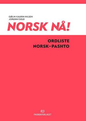 Norsk nå! Ordliste norsk-pashto (2016)