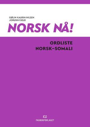 Norsk nå! Ordliste norsk-somali (2016)