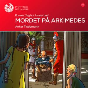 Mordet på Arkimedes. Eureka, jeg har funnet det!
