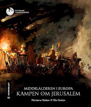 Middelalderen i Europa: Kampen om Jerusalem