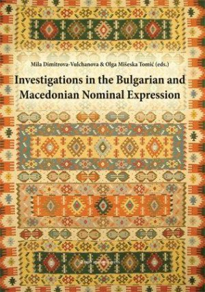 Investigations in the Bulgarian and Macedonian nominal expression