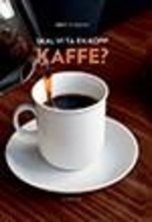 Skal vi ta en kopp kaffe?