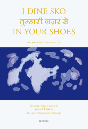 I dine sko = In your shoes : a Indo-Norwegian anthology
