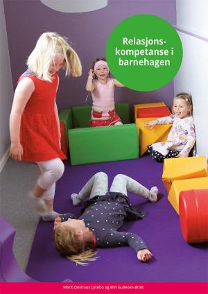 Relasjonskompetanse i barnehagen