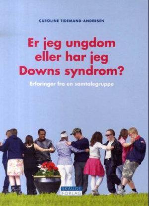Er jeg ungdom eller har jeg Downs syndrom