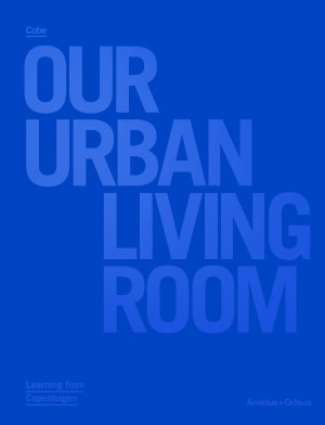 Cobe: our urban living room
