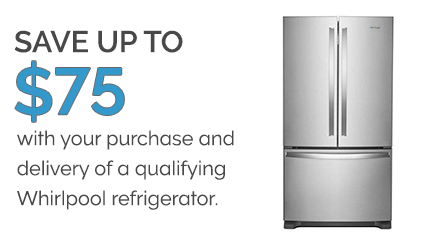 SAVE ON DELIVERY -- SAVE UP TO $75 ON WHIRLPOOL REFRIGERATORS!!