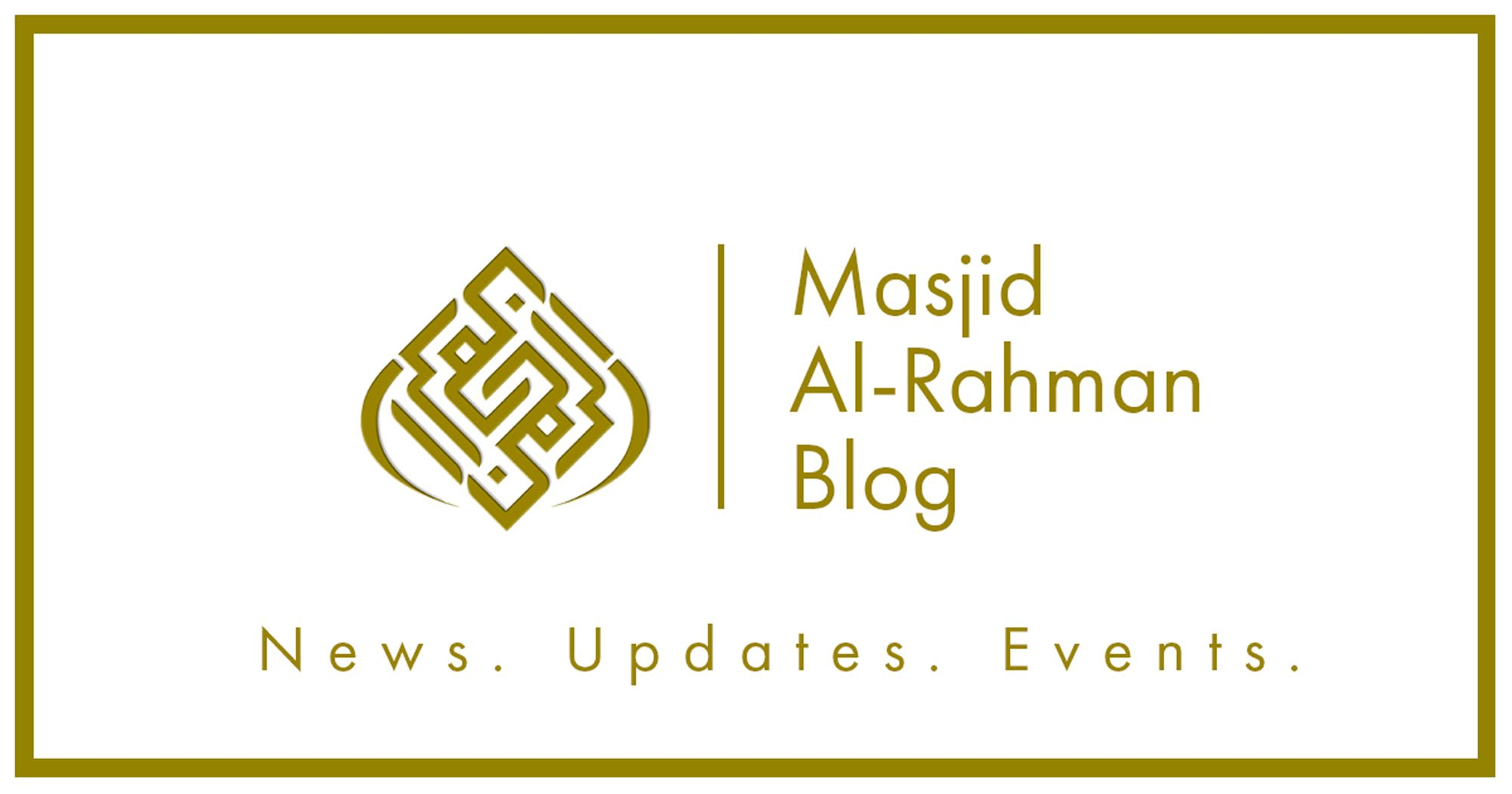 Welcome to Masjid Al-Rahman's Blog