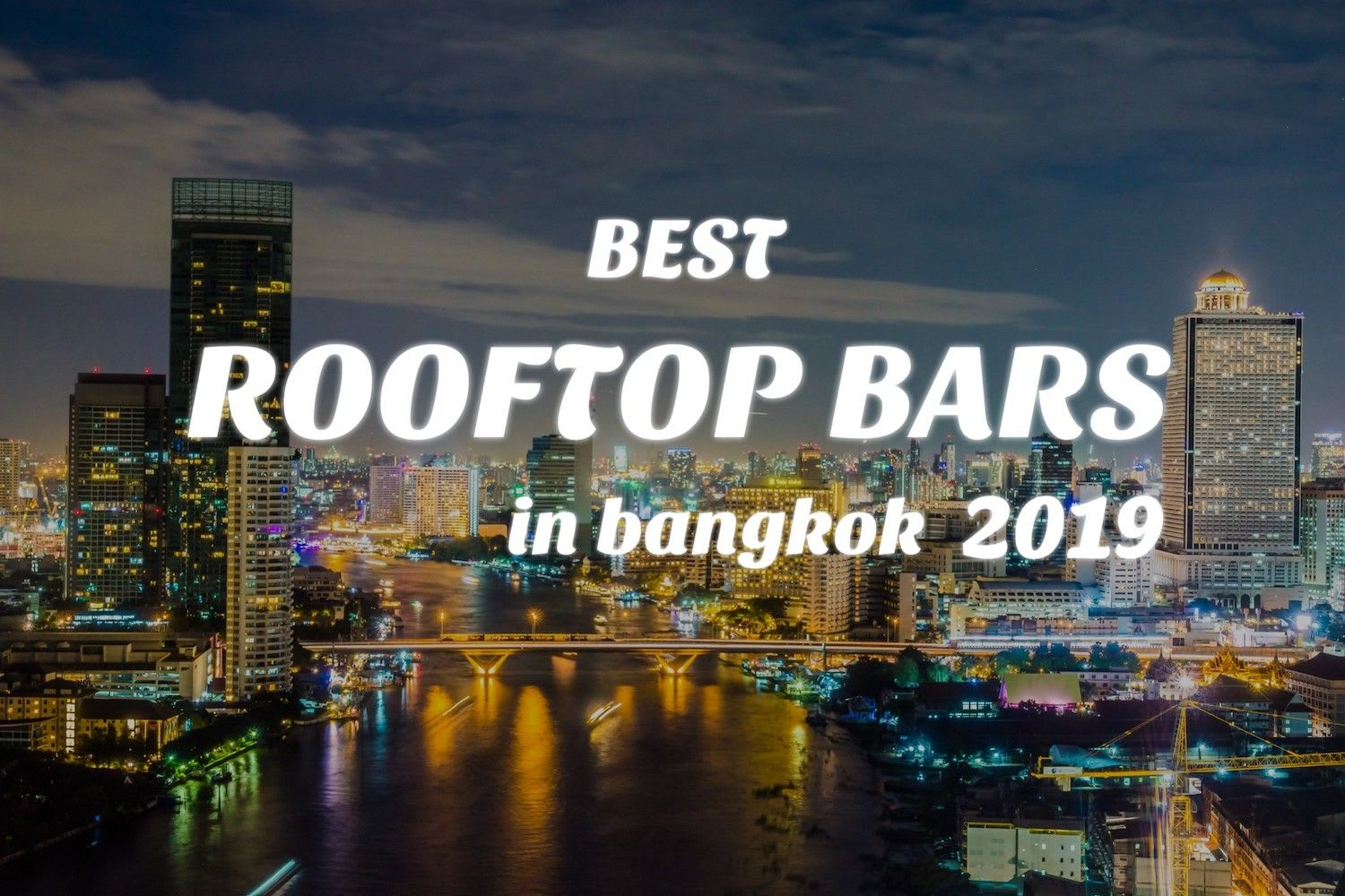 10 Best Rooftop Bars in Bangkok 2019