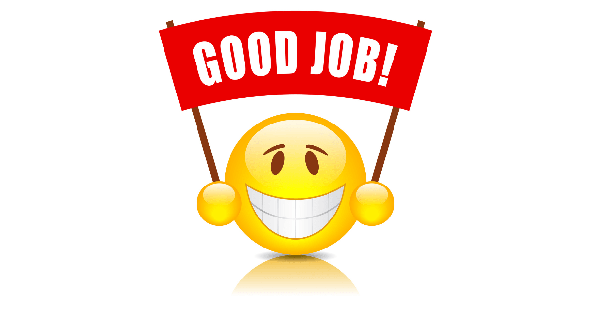 "A smiley face emoji, holding up a banner that reads, ""Good job!"""