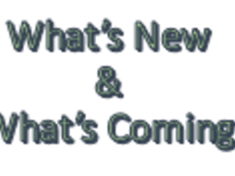 What's New and What's Coming