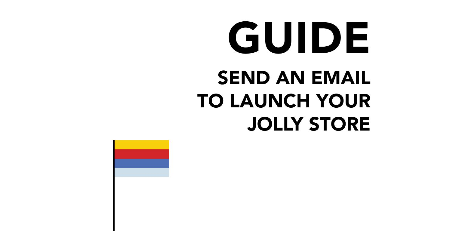 Send an Email to Launch your Jolly Store