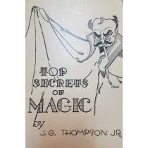 Top Secrets of Magic by J.G. Thompson Jr.