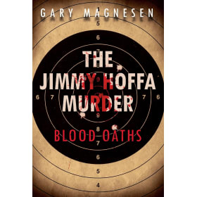 Book- The Jimmy Hoffa Murder:  Blood Oaths
