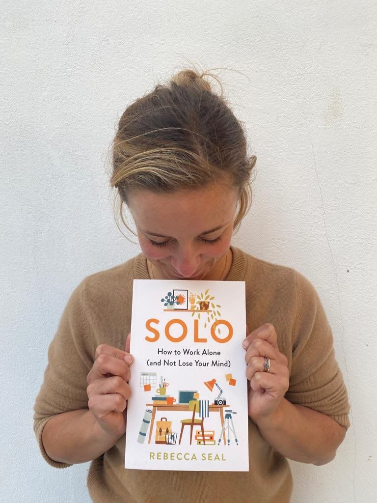 Rebecca Seal Solo how to work alone and not lose your mind book
