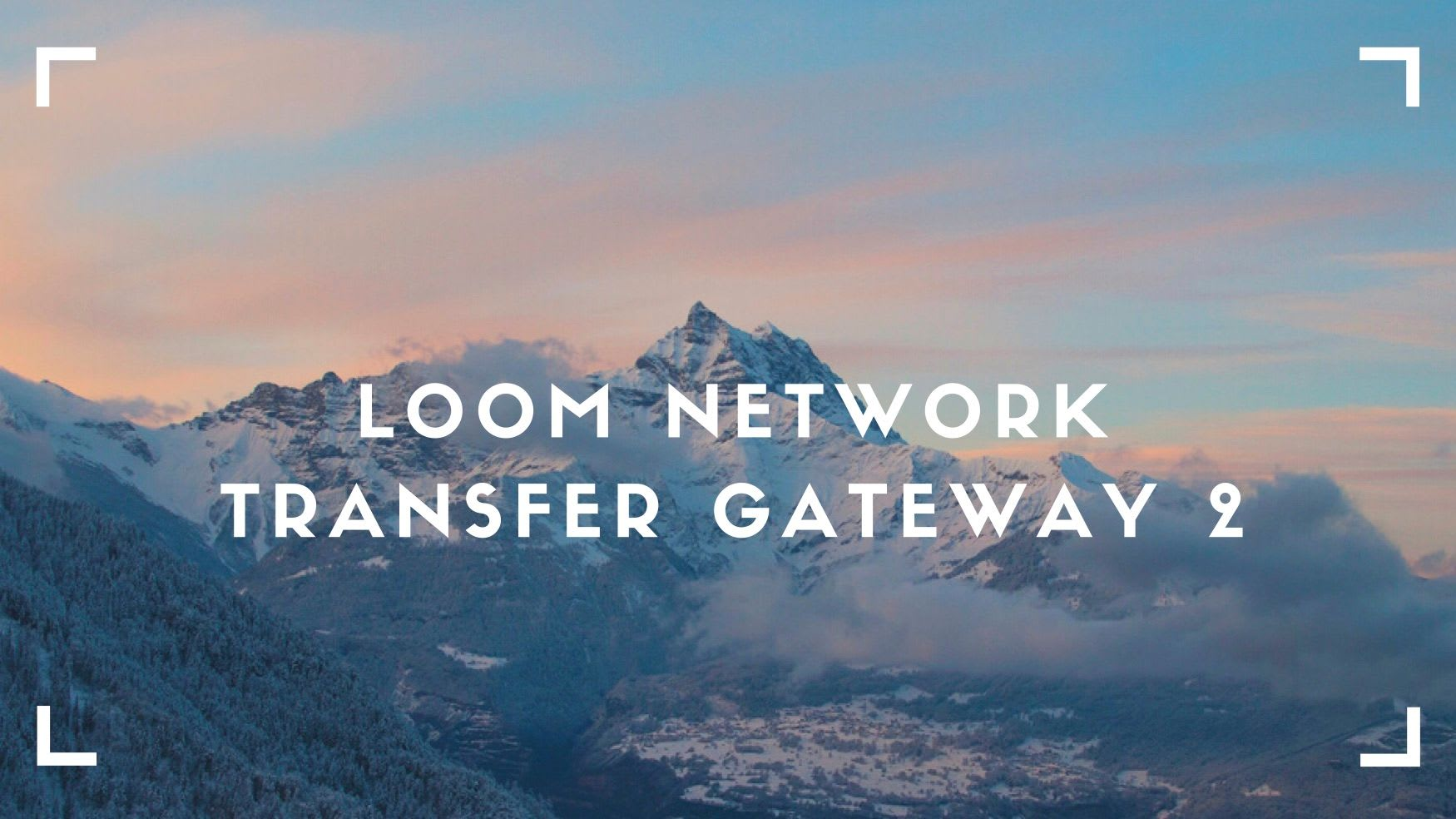 What is Loom Network and How to Transfer Assets to and from Ethereum? (Part 2)