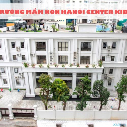 Trường Mầm non Quốc tế Hanoi Center Kids - Nguyễn Tuân