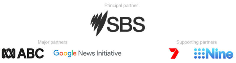 SBS, Google News Initiative, ABC, 7 and Nine are our supporting partners