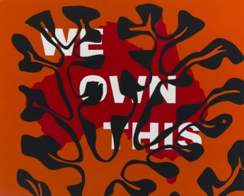 Richard Bell, 'We Own This', 2012. Acrylic on canvas