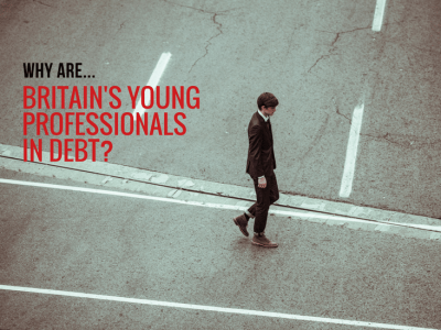 Why Are Britain's Young Professionals in Debt?