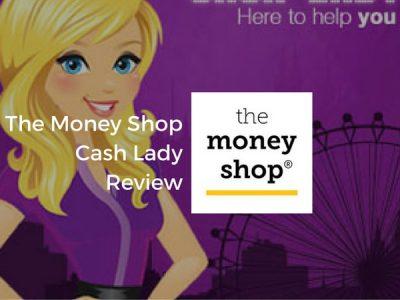 Lender in Focus 2.7: The Money Shop Cash Lady Review