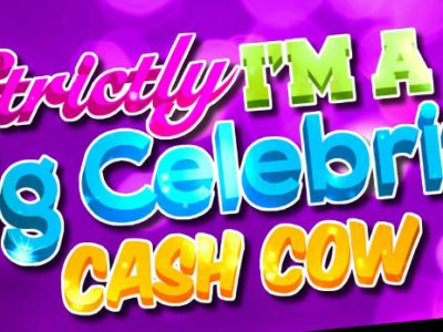 Strictly I'm a Big Celebrity Cash Cow