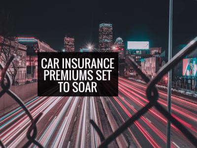 Car insurance Premiums set to Soar