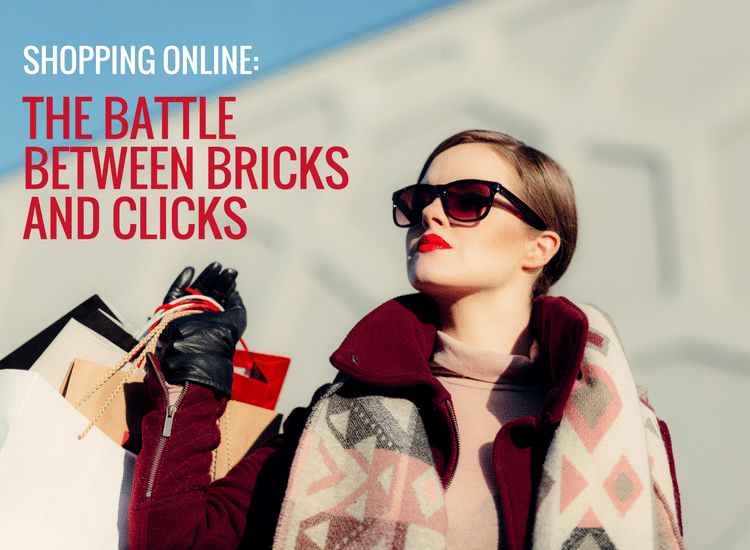 Shopping Online and The Battle Between Bricks and Clicks