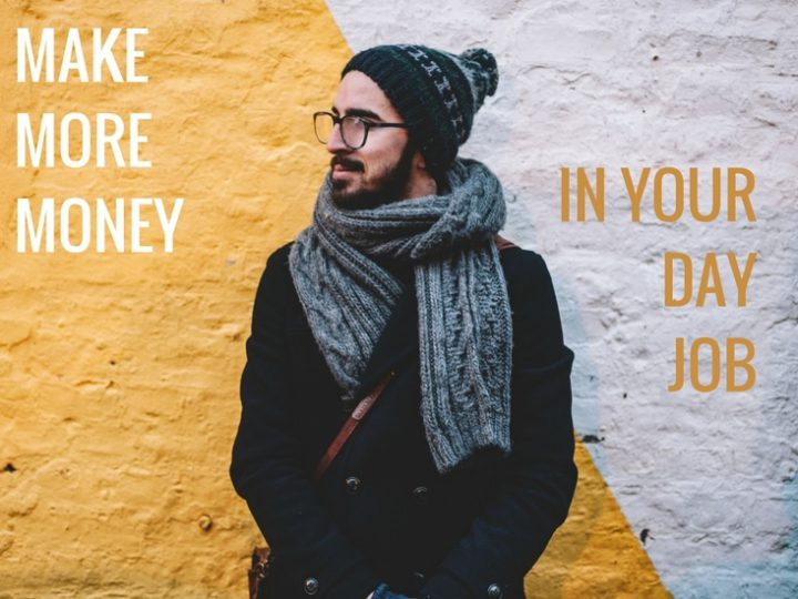 How to make more money in your day job