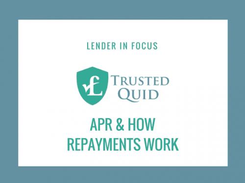 Lender in Focus 16.4: Trusted Quid how repayments work & APR