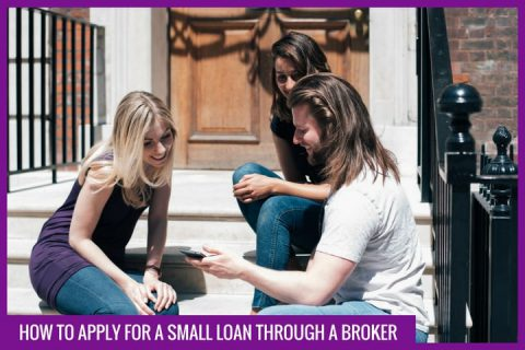 How to apply for a Small Loan through a broker