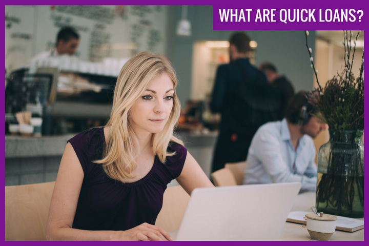 What are Quick Loans?