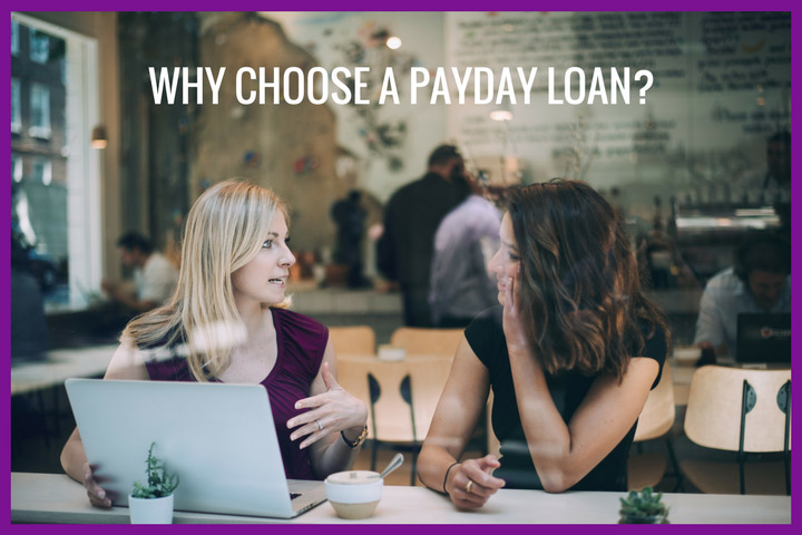Why choose a payday loan?