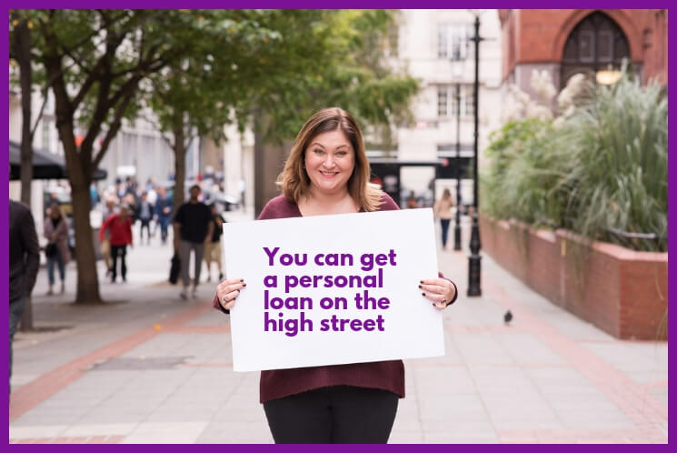 did you know that you can get a personal loan on the high street?