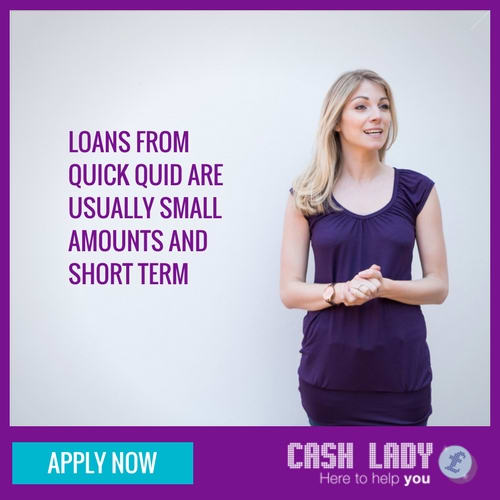 Loans from Quick Quid are usually small amounts and short term