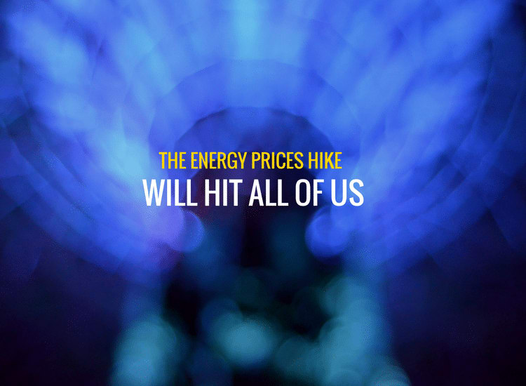 The Energy Prices Hike